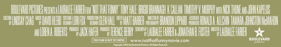 Billing for the movie NOT THAT FUNNY